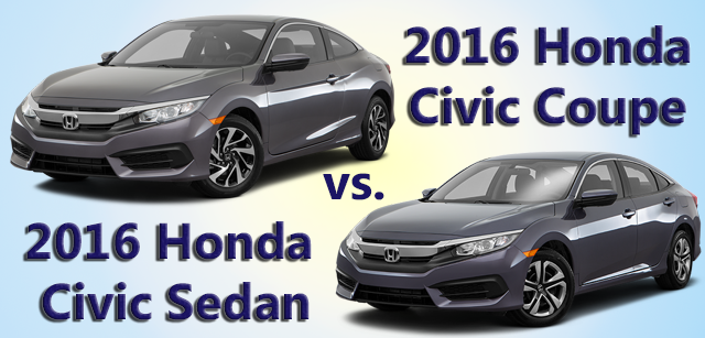 Coupe Vs Sedan >> 2016 Honda Civic Coupe Vs Sedan In Style And Driving Experience O